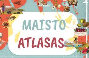 Pakvieskite vaikus į kulinarinę kelionę po pasaulį, jums padės Maisto atlasas